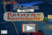 Fables of Ooo: Return of Rattleballs