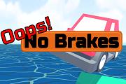 Oops No Brakes