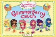 Strawberry Shortcake GlimmerBerry Catch