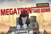 Transformers Megatron Take Down